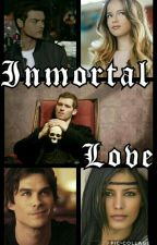 Inmortal Love (segunda temporada de ERES MÍA) by bellischace29