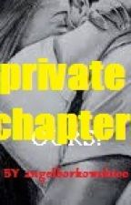 Ours! (sequel to Mine!) PRIVATE CHAPTERS by angelborkowski00