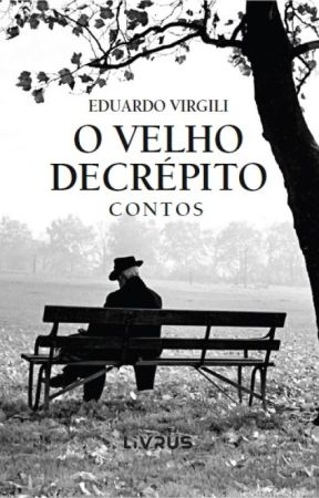 O Velho Decrépito by EduardoVirgili