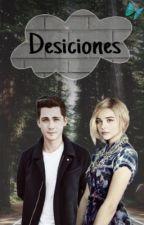 Desiciones  by ArianaTrinidad9