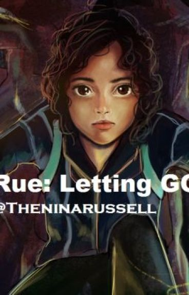 Rue: Letting Go by TheNinaRussell