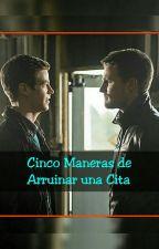 Cinco Maneras de Arruinar una Cita (Olivarry) by Taisha_StarkTaisho