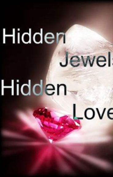 Hidden Jewels; Hidden Love
