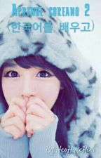 Aprende coreano 2 (한국어를 배우고) by HeoHyeeRim