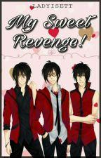 My Sweet Revenge! by ladyisett