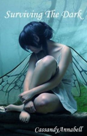 Surviving The Dark *Rewrite* by CassandyAnnabell