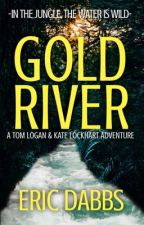 GOLD RIVER by ericdabbs