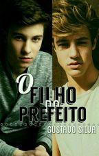 O Filho do Prefeito  ( romance gay) by GustavoSilva55666
