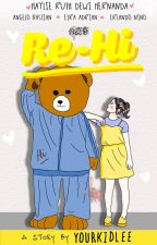 Re-Hi [LHY] ✔ by yourkidlee