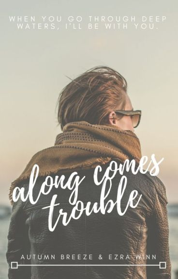Along Comes Trouble (boyxboy)