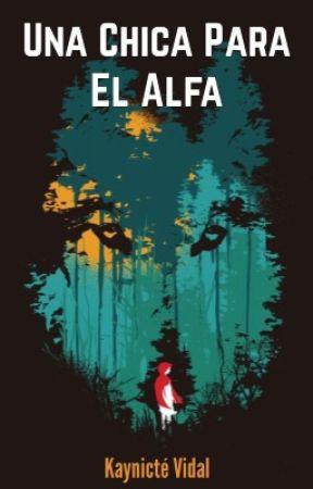 Una Chica Para El Alfa by KayniVidal