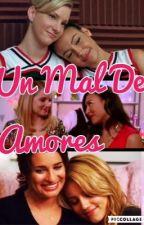 Un Mal De Amores  by lebanesa69_Gleek