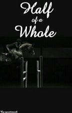 Half of a Whole by equestrianzzk
