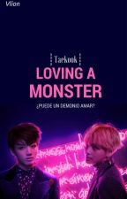 Loving a Monster ❀ Vkook by Min3094