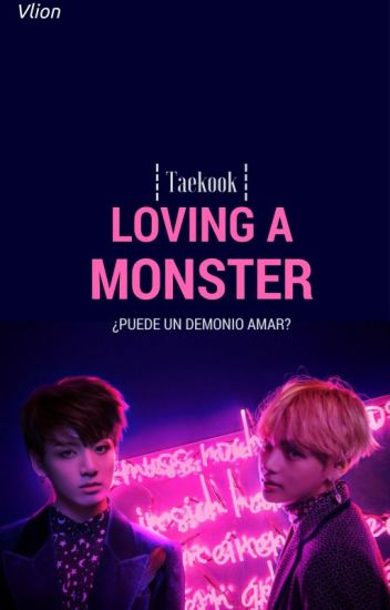 Loving a Monster ❀ Vkook