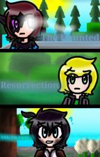 The Haunted: Resurrection  by GoogleGuy04