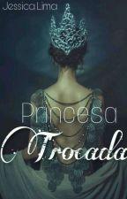 Princesa Trocada by Jessy-lima