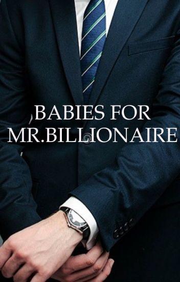 Babies For Mr  Billionaire - Jeanne K  - Wattpad