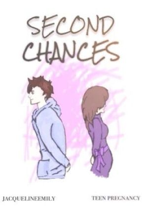 Second Chances {Teen Pregnancy} by JacquelineEmily