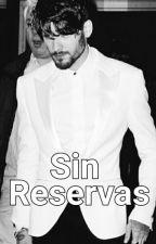 Sin Reservas |z.m by zaynmylobster