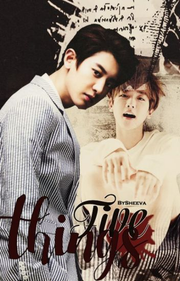 Five things - ChanBaek. [EN PAUSA]