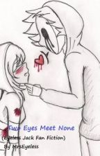 When Two Eyes Meet None (Eyeless Jack Fan Fiction) by AndHeSaidGoodbye