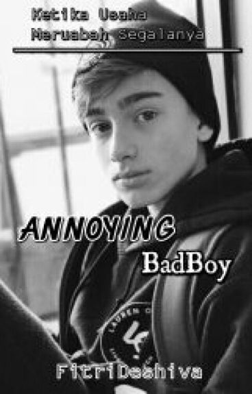 Annoying BadBoy