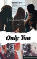 Only You // E.B by itskarenespinosa