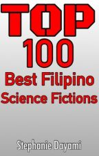 Top 100 Best Filipino Sci-Fi by StephanieDayami101