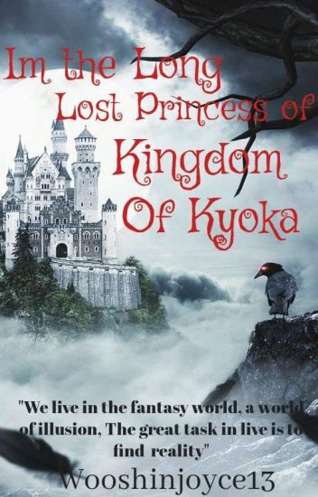 Im The Long Lost Princess Of The Kingdom Of Kyoka
