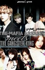 """The Mafia Assasins meets the Gangster KING"" by Icyhell_princess"