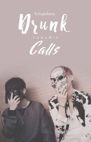 ✖ Drunk calls |YoonMin| ✖