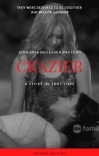 Crazier - Emison (COMPLETED) by JennasSunglasses
