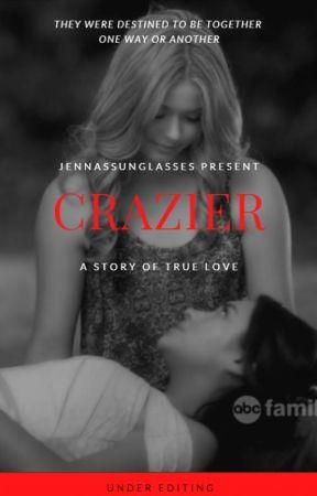 Crazier - Emison  by JennasSunglasses