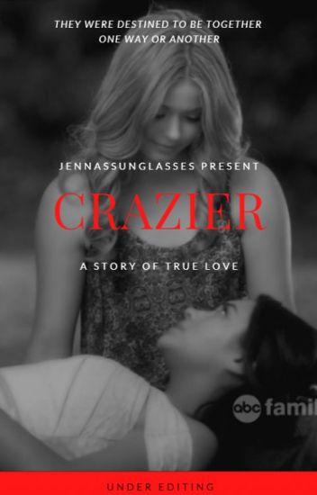 Crazier ➳ Emison (COMPLETED)