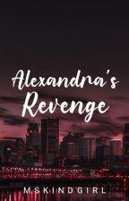 Alexandra's Revenge #Wattys2017 by MsKindGirl