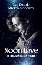 Noon Love (ti amo, professore)(#Wattys 2017) by LaDebb