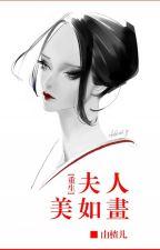[ Trọng Sinh ] Phu Nhân Đẹp Như Vẽ by CNGvov
