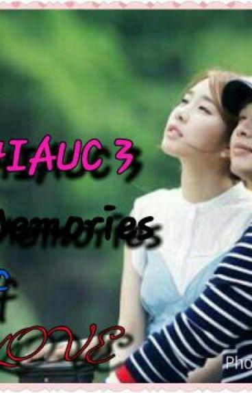 MHIAUC 3-Memories Of Love(COMPLETED)