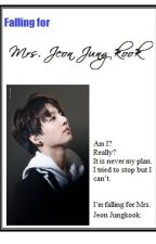 Falling for Mrs. Jeon Jungkook by AiceAcie