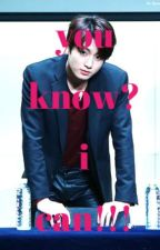 YOU KNOW?! I CAN!!! (KookV) by k3nD10