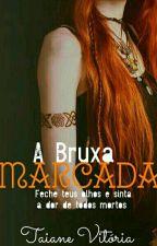 A Bruxa Marcada  by BorboletasEspaciais