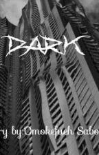 Dark by Omokefueh