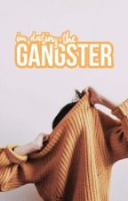 I'm Dating The Gangster {Season1} (;On Going) #Wattys 2017 by DesuPrincessR