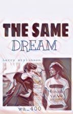 THE SAME DREAM - L.H by weddas_28