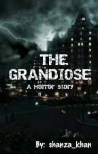 THE  GRANDIOSE by shanzay_khan