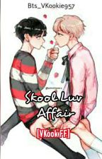 Skool Luv Affair [VKook FF]  by Bts_VKookie957