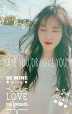 {O} Hate You or Love You ? by Aafreenmishel