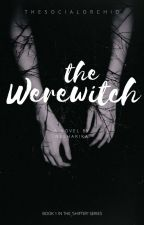 The Werewitch {On Hold} by thesocialorchid