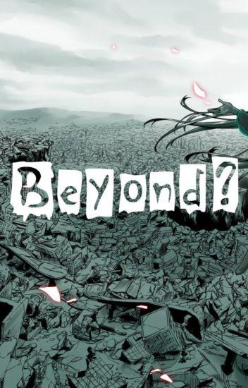 Beyond? / За гранью